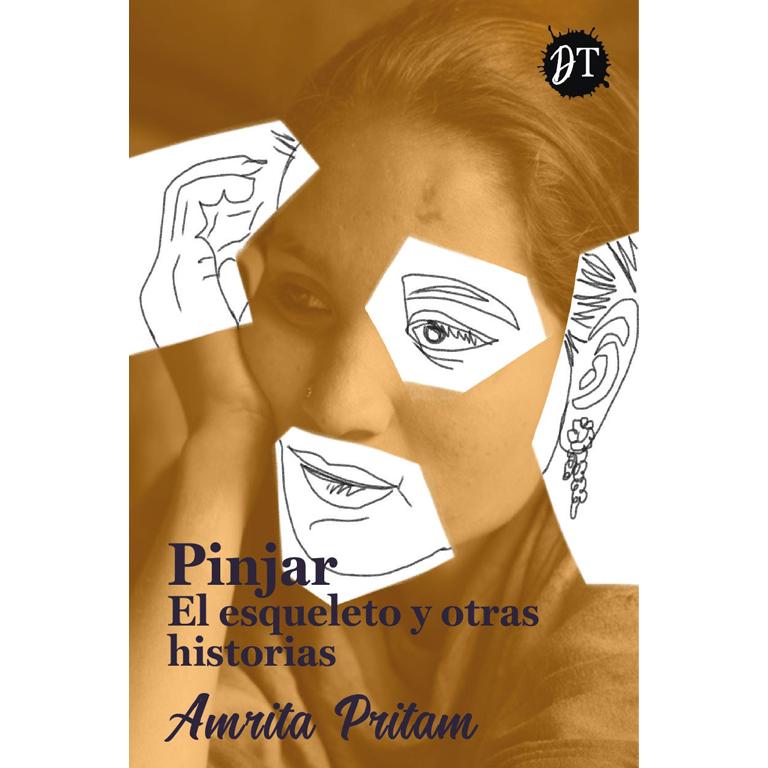 Pinjar. El esqueleto y otras historias. Amrita Prittam. Editorial Distinta Tinta en la feria virtual del libro independiente 2020